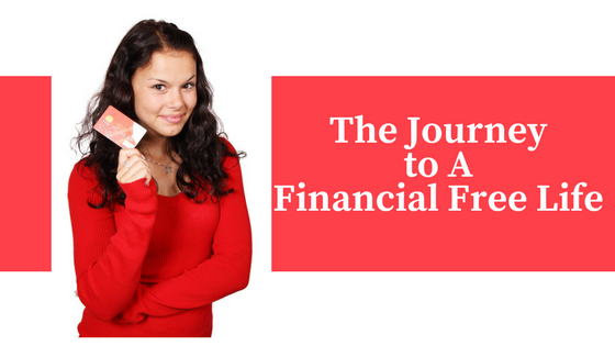 The Journey to A Financially Free Life