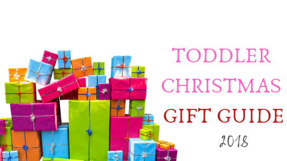 Toddler Christmas Gift Guide and Ideas 2018 - Meet The Harris Family